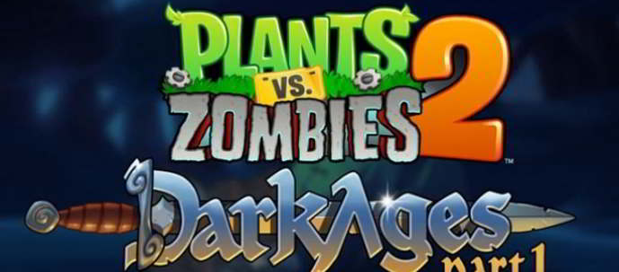 plants vs zombies 2 dark ages part 1 android