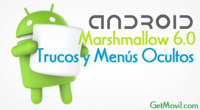 Tutoriales y trucos Android Marshmallow