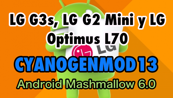 lg-g3s-lg-g2-mini-optimus-l70-android-marshmallow-cyanogenmod13