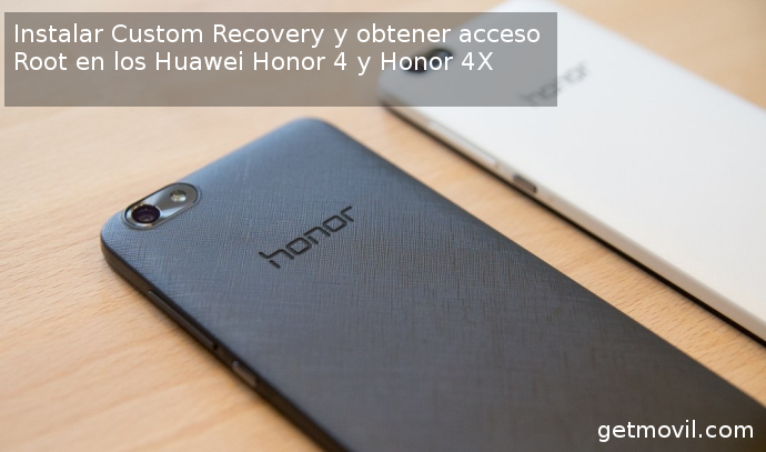 Root Huawei Honor 4 y 4x