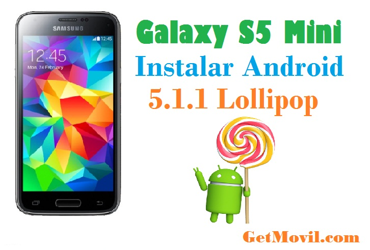 galaxy s5 mini instalar android 5.1.1 lollipop